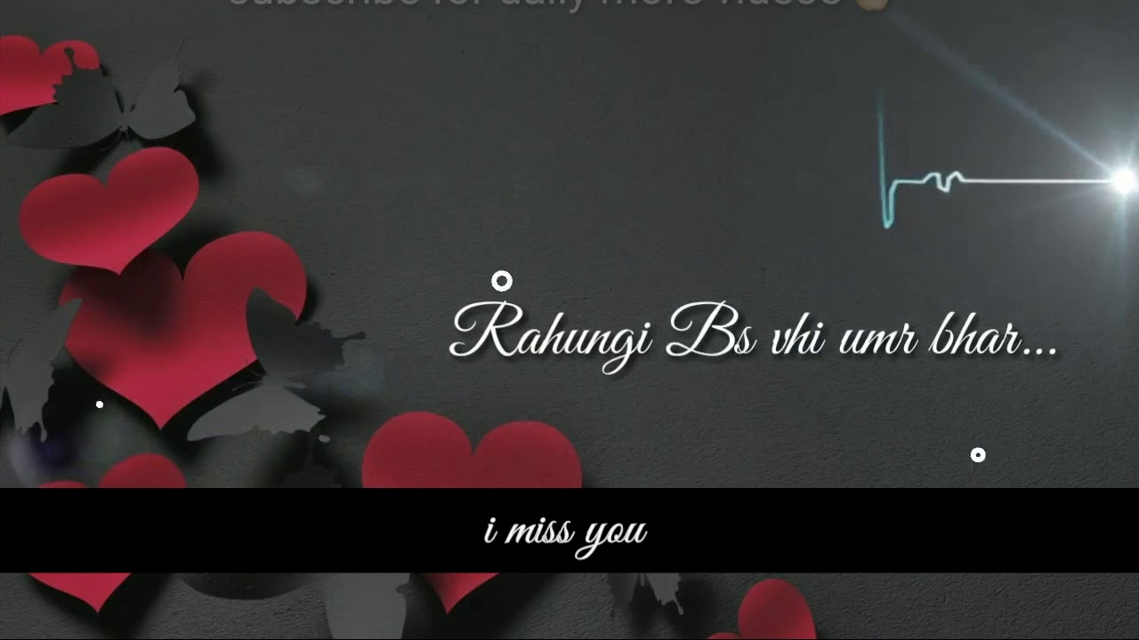 Miss You My Love Best Latest Whatsapp Status Video With Lyrics