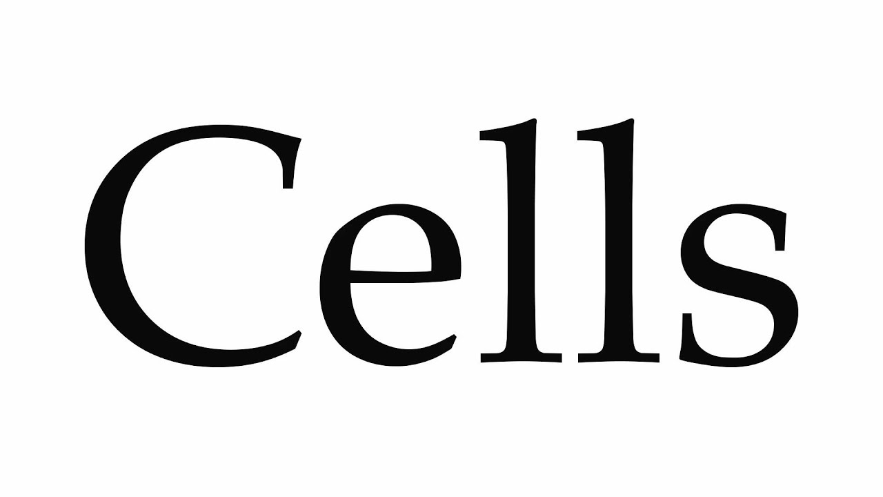 How to Pronounce Cells