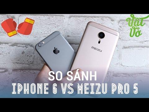 Vật Vờ| So sánh chi tiết iPhone 6 và Meizu Pro 5