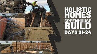 Holistic Homes-Greenhouse Build (Days 21-24) Earthship Inspired Design & Build. (live & time-lapse)