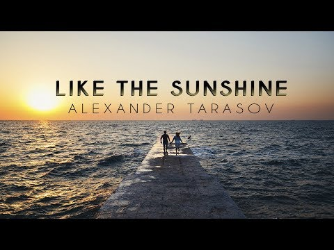 Chill & Ambient Like The Sunshine Music By ALEXANDER TARASOV Chill Out, Positive, Healing Meditation