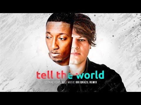 Lecrae  - Tell The World  feat. Mali Music (Gui Brazil Remix)