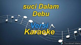 Download Lagu Iklim - Suci Dalam Debu versi karaoke mp3
