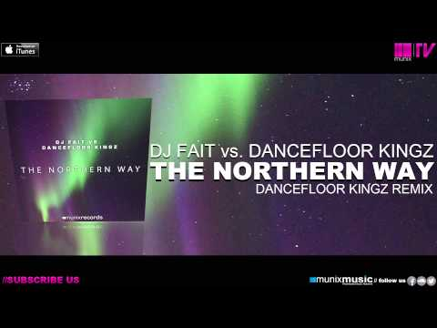 DJ Fait vs Dancefloor Kingz - The Northern Way (Dancefloor Kingz Remix)