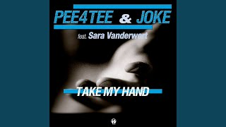 Take My Hand (Pee4Tee Radio Edit) (feat. Sara Vanderwert)