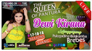 LIVE DEWI KIRANA SEASONS SIANG EDISI 17-10-2018   PULOGADING-BULAKAMBA-BREBES