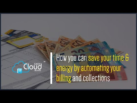How you can save your time & energy by automating your billing and collections ?