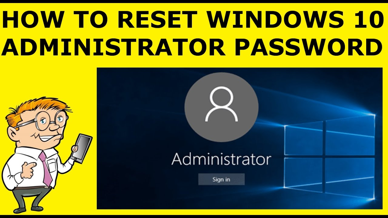 How to Reset Windows 10 Administrator Password