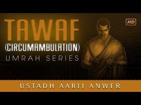 Tawaf - Circumambulation ᴴᴰ ┇ Umrah Series ┇ by Ustadh Aarij Anwer ┇ TDR Production ┇
