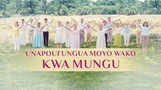 "Swahili Worship Song ""Unapoufungua Moyo Wako kwa Mungu"" 
