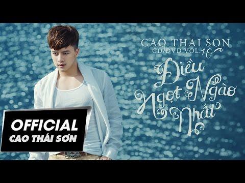 Điều Ngọt Ngào Nhất & Anh Sẽ Không Níu Kéo | Cao Thái Sơn | #DNNN #ASKNK | Official MV