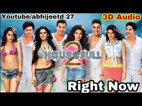 3D   Right Now Now  House 2  Surround Sound  Use Headphones  Abhijeetd 27
