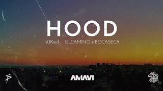 nUKred vs ELCAMINO &amp Bocaseca - HOOD #AMAVI