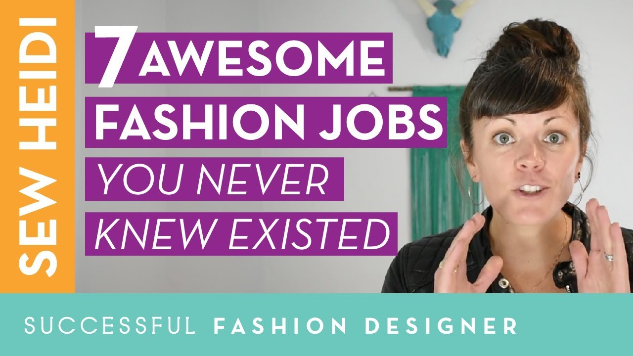 7 Awesome Fashion Jobs You Never Knew Existed Youtube