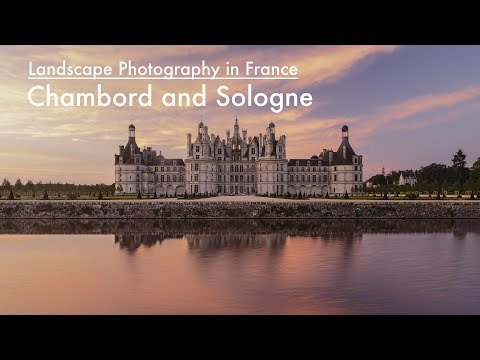 Landscape Photography in France - Chambord and Sologne