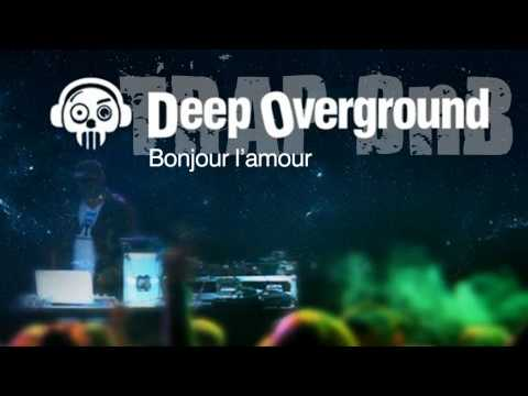 Bonjour l'amour - Deep Overground 2015