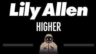 Lily Allen • Higher (CC) 🎤 [Karaoke] [Instrumental Lyrics]