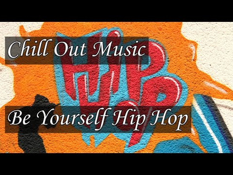 Chill Out Music Be Yourself