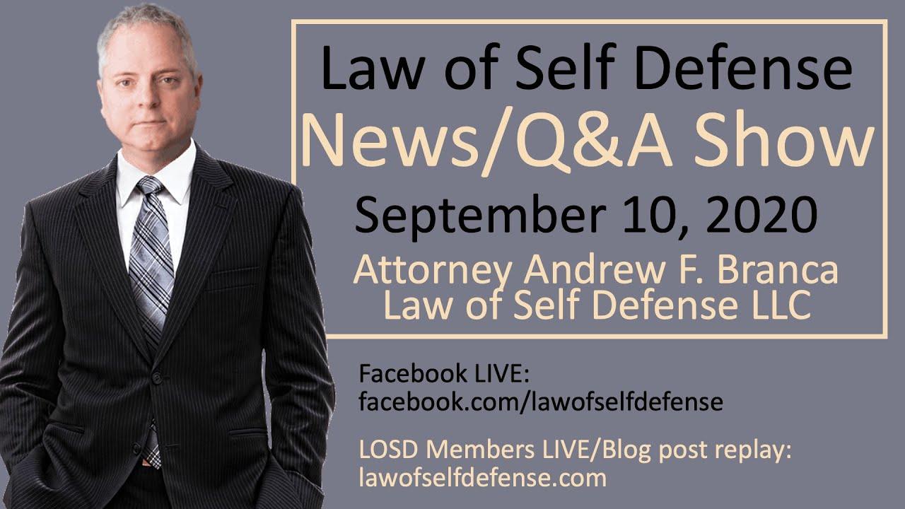 Law of Self Defense News/Q&A Show: Sept. 10, 2020