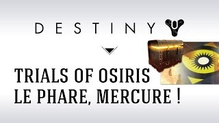 [FR] Destiny Trials of Osiris : le Phare, Mercure (9 victoires / 0 défaites)