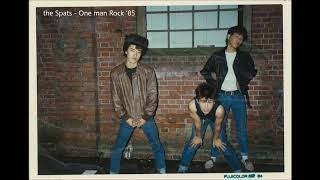 The Spats - One Man Rock '85