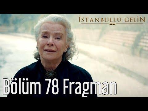 İstanbullu Gelin 78. Bölüm Fragman