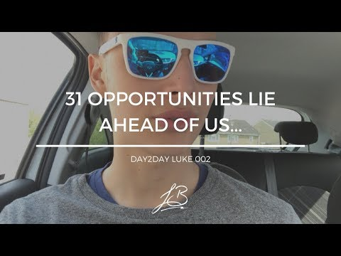 31 Opportunities Lie Ahead of us...
