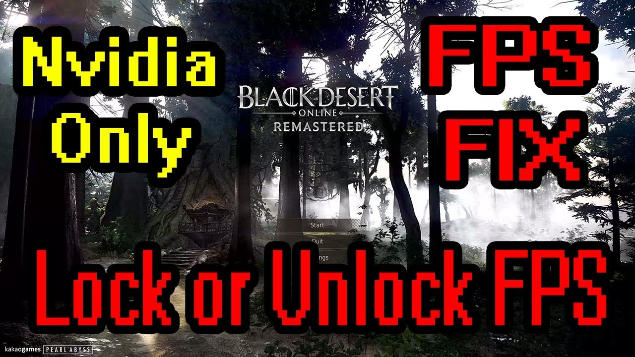 BDO - Unlock/Lock FPS ( Locked at 60,120,144 FPS) High/Low FPS Fix for  Fullscreen Mode Nvidia