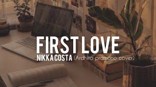 Nikka Costa First Love Cover By Ardhito Pramono