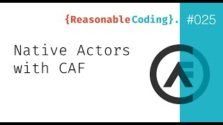 RC025 — Native Actors with CAF