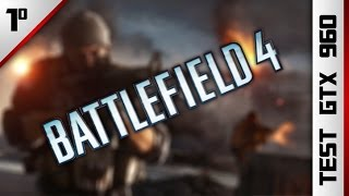 Test Battlefield 4 / FX 6300@3.5 ghz & GTX 960 2Gb / 8Gb RAM