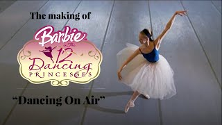 Dancing On Air: The making of Barbie in The 12 Dancing Princesses