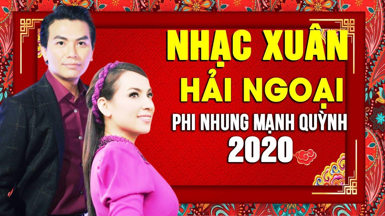 Nhạc Xuân Đặc Biệt 2020 PHI NHUNG MẠNH QUỲNH – Lk Nhạc Xuân Hải Ngoại Hay Nhất NÁO NỨC ĐÓN XUÂN 2020