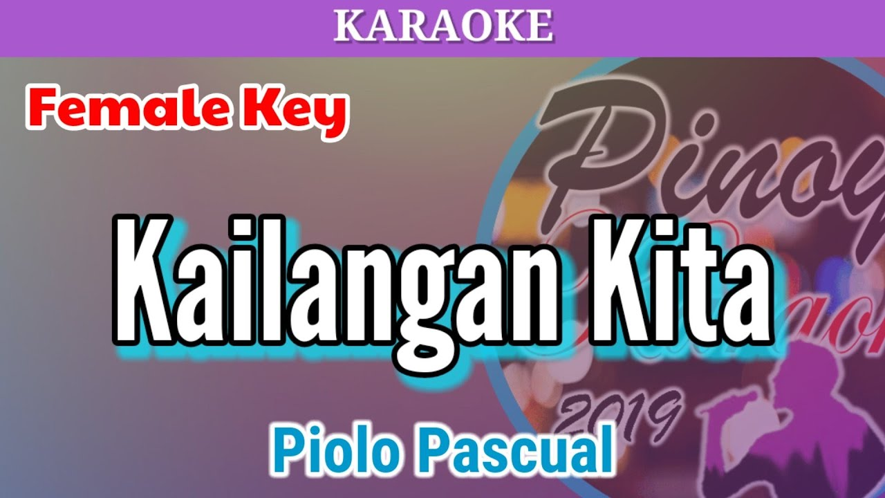 Kailangan Kita by Piolo Pascual (Karaoke : Female Key)