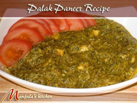 Palak (Spinach) Paneer Recipe by Manjula