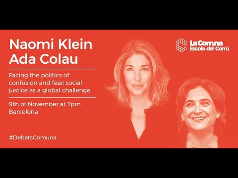 """[ENG] Ada Colau and Naomi Klein debate """"Facing the politics of confusion and fear"""