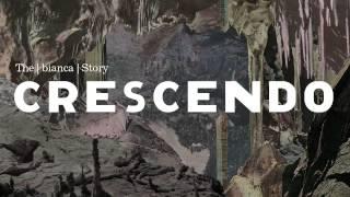 The bianca Story - Crescendo