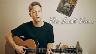 The Script - The Last Time (Acoustic Cover By Alec Andreev)