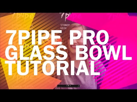How to use Insert a Glass Bowl into the 7pipe Pro