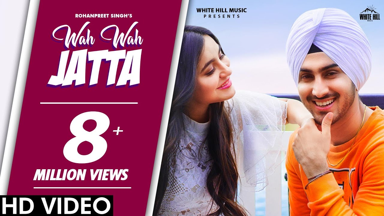 WAH WAH JATTA (Official Video) Rohanpreet Singh | Preet Hundal | Latest Punjabi Love Songs 2020