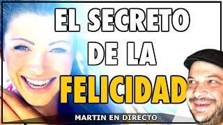 🙆♂️El Secreto de la Felicidad 😃 - Martín en Directo