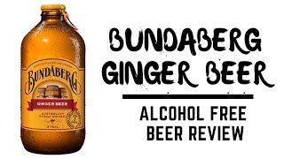 What is Ginger beer? Bundaberg Ginger Beer | Best Non Alcoholic Beer Reviews