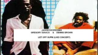 LET OFF SUPM LIVE - GREGORY ISAACS & DENNIS BROWN (LIVE CONCERT)