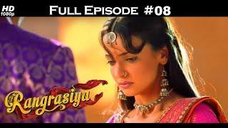 Rangrasiya - Full Episode 8 - With English Subtitles