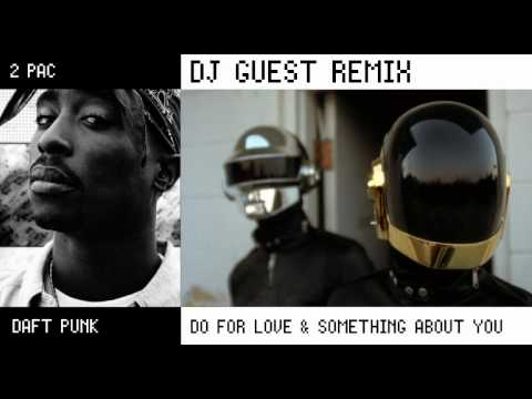 2Pac & Daft Punk - Do For Love & Something About Us (DJ Guest Mashup Remix)
