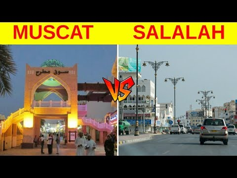 Muscat VS Salalah City Comparison 2019