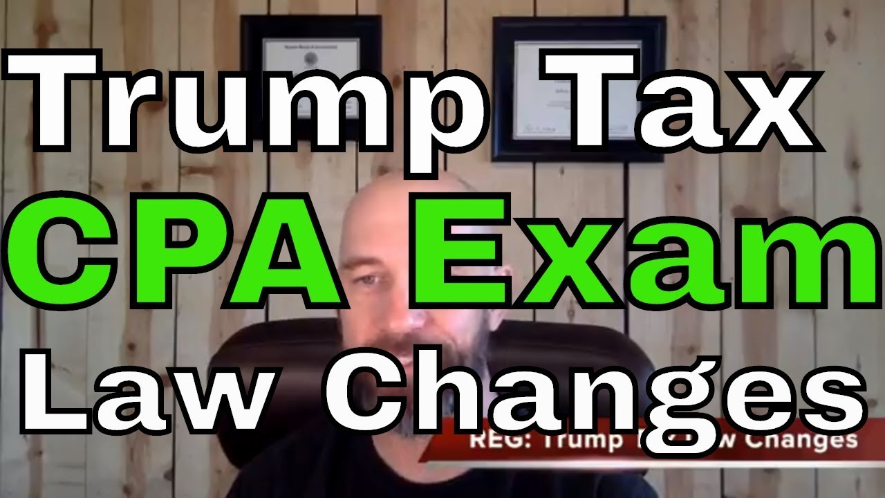 CPA Exam REG: Trump Tax Law 2018 vs 2019 | Another71