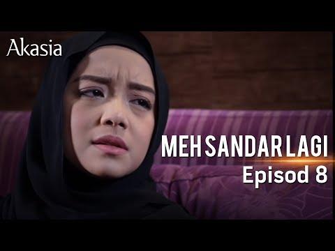 Akasia | Meh, Sandar Lagi | Episod 8