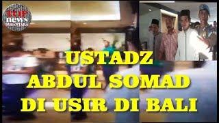 Download Video detik-detik USTADZ ABDUL SOMAD DI USIR DI BALI MP3 3GP MP4