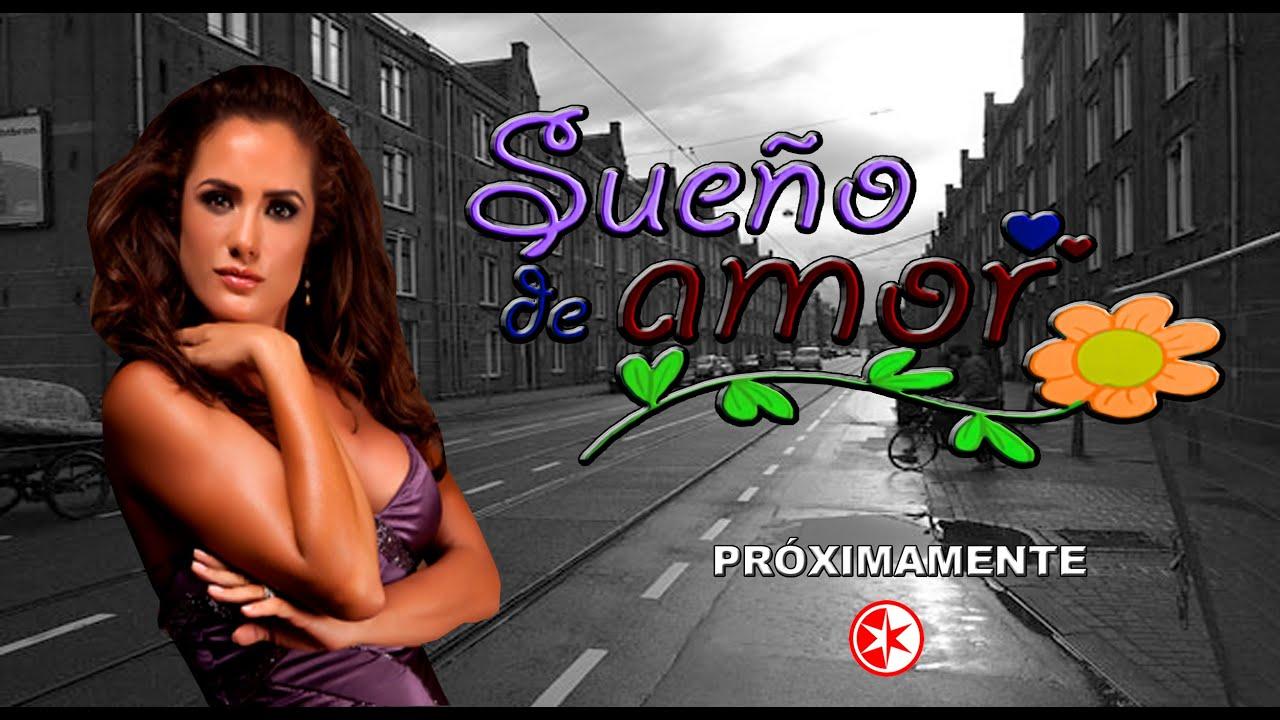 Telenovela Sueño De Amor una historia original lista para